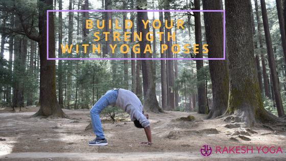 Build your strength with yoga poses